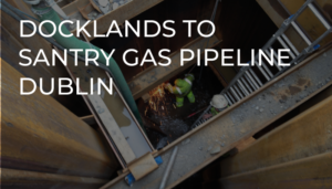 Docklands to Santry Gas Pipeline, Dublin